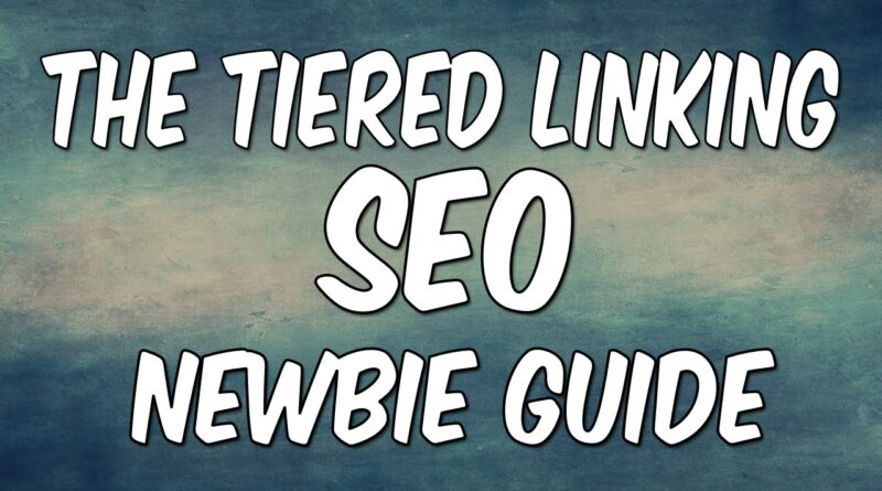 Tiered Link Building SEO Newbie Guide   Link Pushing Explained