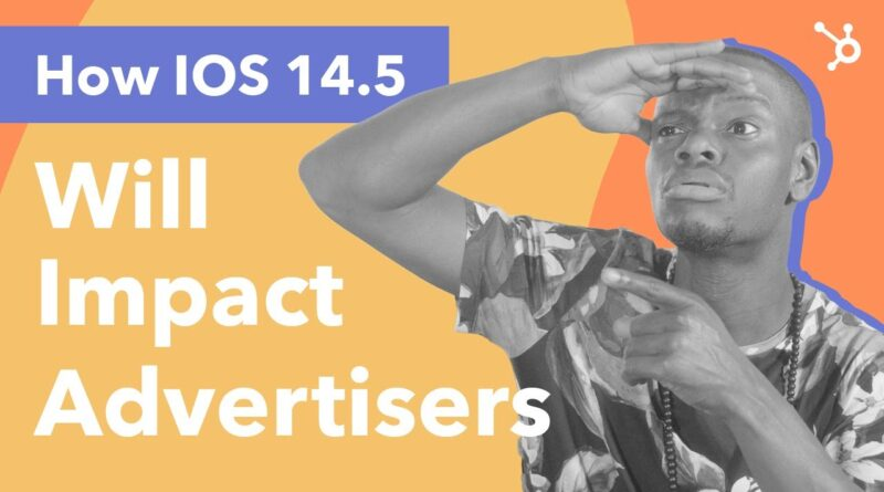 How Apple's iOS 14.5 Release Could Impact Advertisers